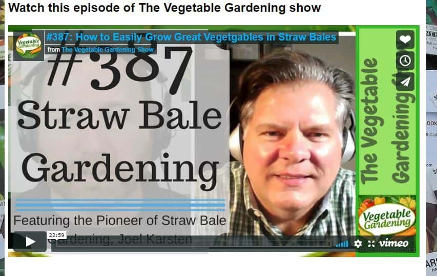 The Vegetable Gardening Show Episode #387: How to Easily Grow Great Vegetgables in Straw Bales